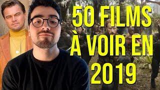 50 FILMS À VOIR EN 2019 !