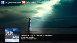 Timofey Ft Terry B Heaven 2014 Remix Free Download