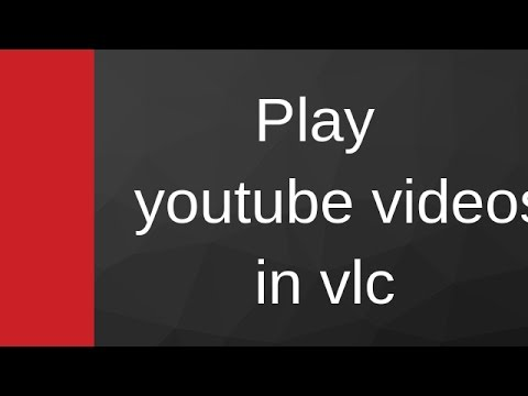 how to watch youtube videos on vlc media player