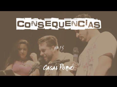Consequencias #15 -  CASAL PORNÔ
