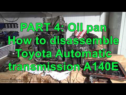PART 4/15: How to disassemble Toyota Automatic transmission A140E. Oil pan