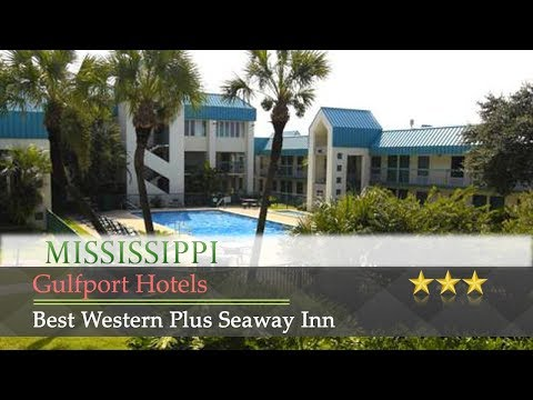 Best Western Plus Seaway Inn - Gulfport Hotels, Mississippi