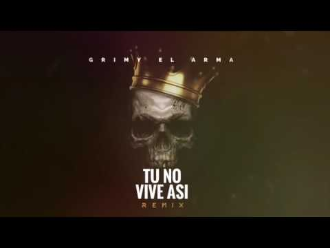 Tu No Vive Asi  (GRIMY EL ARMA)