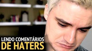 LENDO COMENTÁRIOS DE HATERS