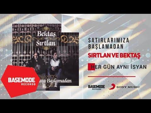 Bektaş ve Sırtlan - Her Gün Aynı İsyan   Official Audio