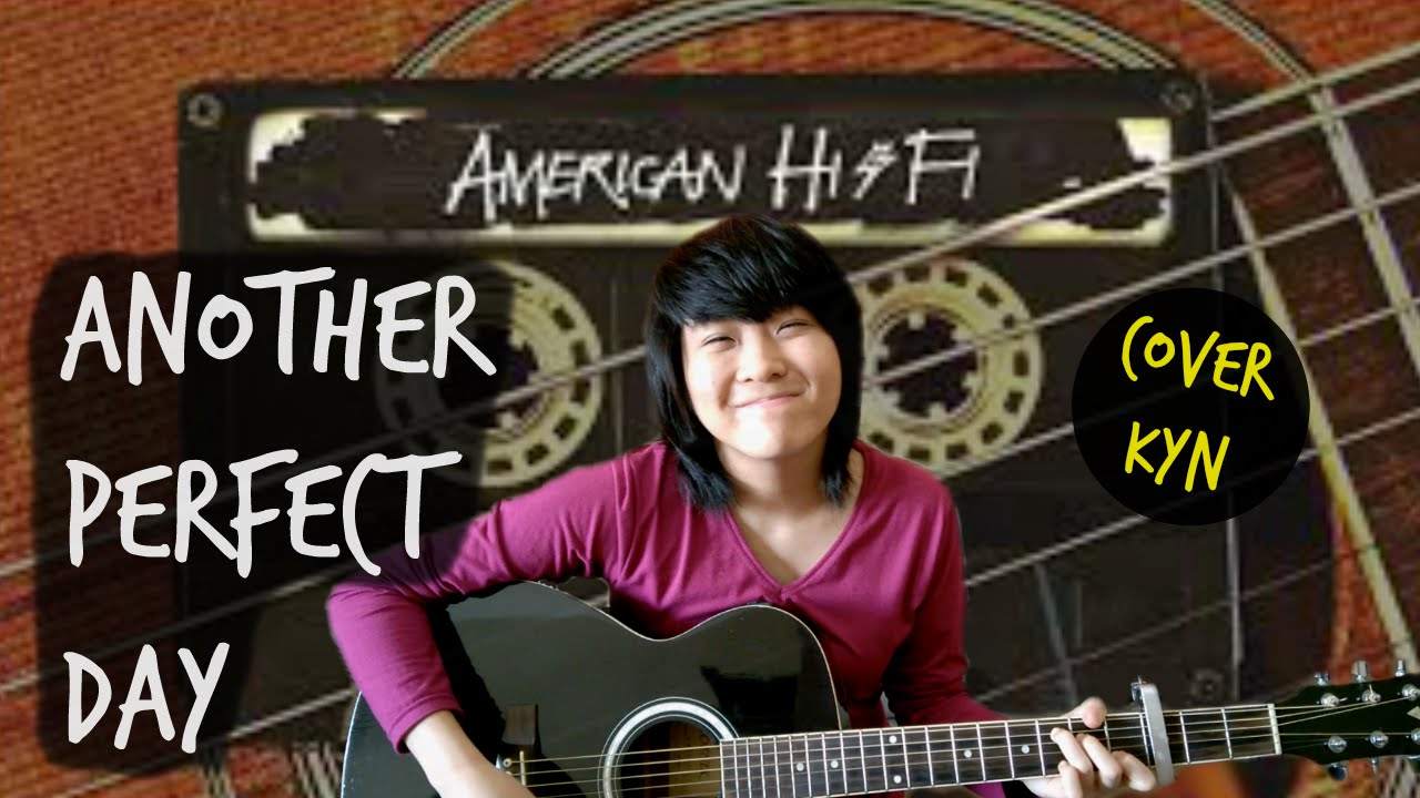 American Hi Fi Another Perfect Day Acoustic Version Kyn Lyrics