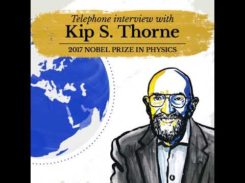 2017 Nobel Laureate Kip S. Thorne on this year's Nobel Prize in Physics