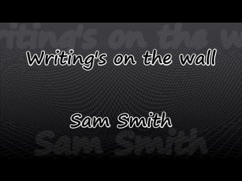 Writing's On The Wall [From Spectre 007] - Sam Smith - Lyrics & Traductions