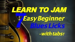 7 Easy Beginner Blues Rock guitar licks: With Tabs Learn To Jam