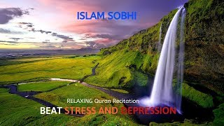 Download Lagu Quran for Stress and Depression - Islam Sobhi mp3