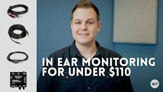 How to set up In Ear Monitoring for under $110! A detailed guide