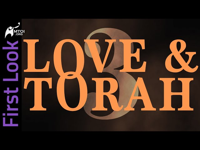 First Look - Love and Torah - Part 3