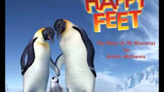 My Way (A Mi Manera) by Robin Williams from Happy Feet (HD) (HQ Audio)