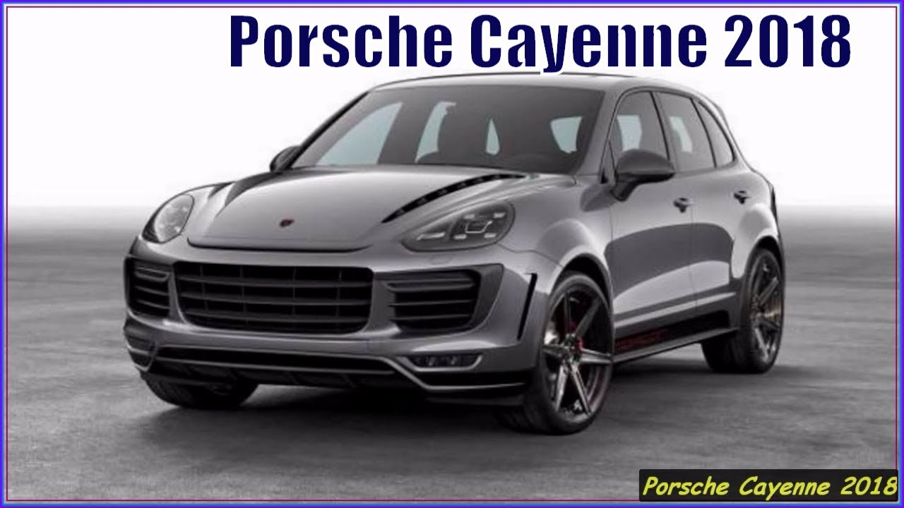 2018 Porsche Cayenne Release Date >> New Porsche Cayenne 2018 Suv First Look And Review Youtube