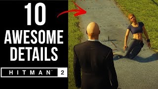 10 AWESOME Details in HITMAN 2