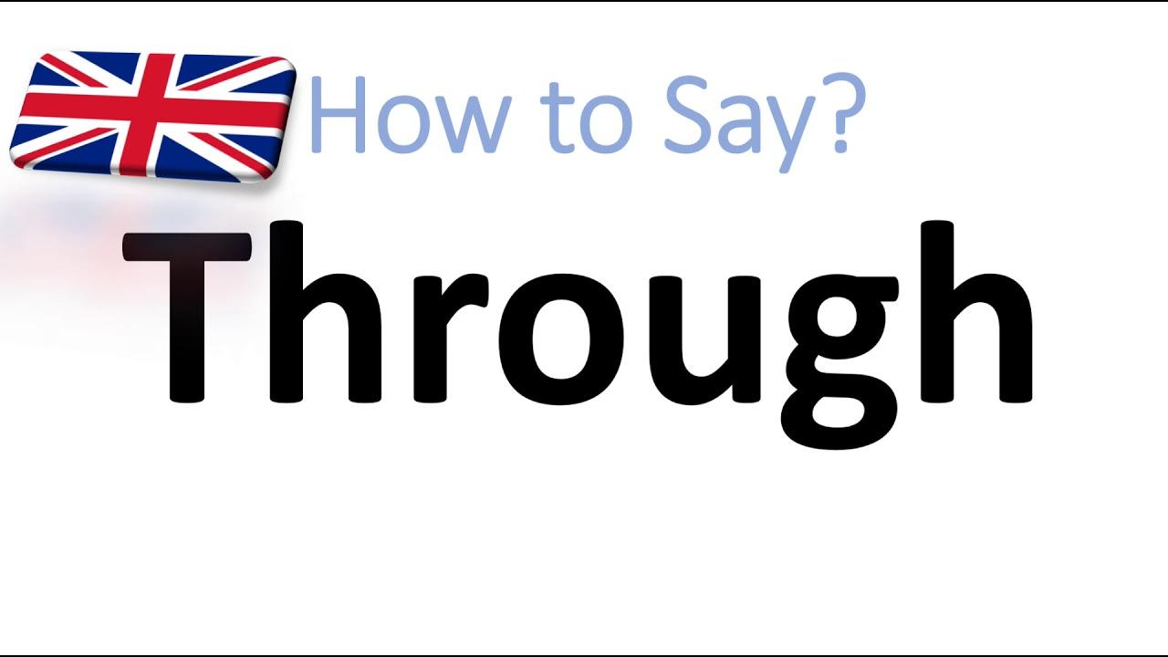 How to Pronounce Through? English Pronunciation