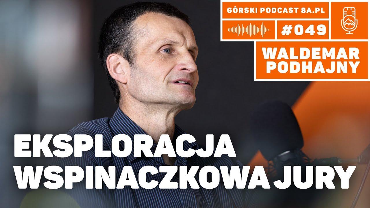 Download Eksploracja wspinaczkowa Jury. Waldemar Podhajny. Podcast Górski 8a.pl #049