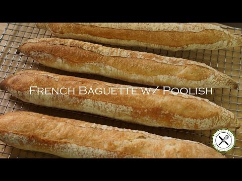 French Baguette w/ Poolish – Bruno Albouze – THE REAL DEAL