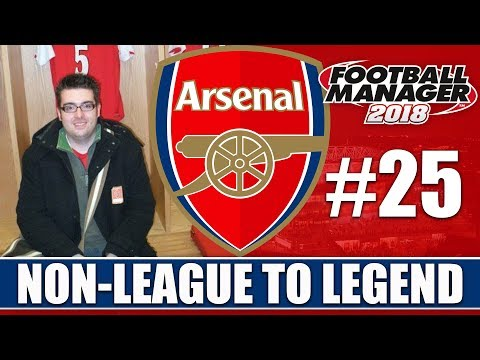 Non-League to Legend FM18 | ARSENAL | Part 25 | OUTLASTED WENGER | Football Manager 2018