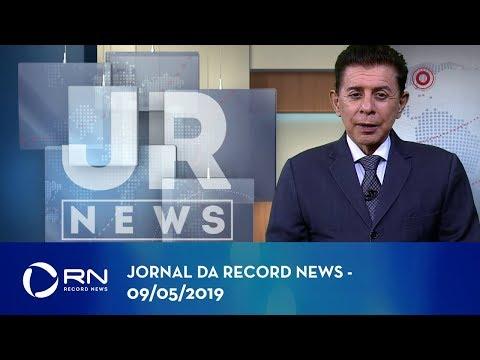 Jornal da Record News com Heródoto Barbeiro - 09/05/2019