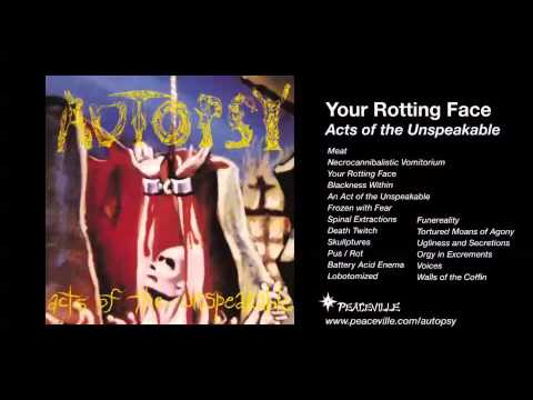 Autopsy - Your Rotting Face (from Acts of the Unspeakable) 1992