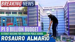 MODERN PUBLIC SCHOOL WORTH P1.9 BILLION | ALMARIO | BREAKING NEWS