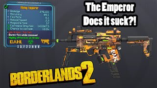 Borderlands 2- The Emperor- Does it Suck?!