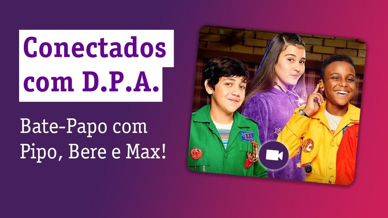 Bate-Papo com os D.P.A. - Novidades da nova temporada!