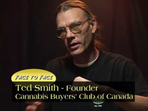 Face to Face with Ted Smith: The Cannabis Buyers' Club of Canada (Censored Version)