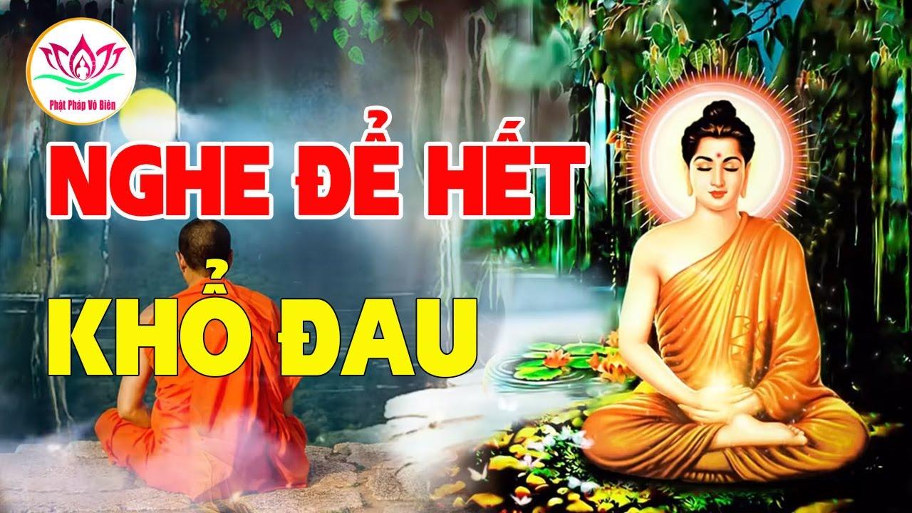 Phật Dạy Đời Là Bể Khổ – Những Nỗi Khổ Của Kiếp Làm Người – Nghe 1 Lành 10 – Thích Nghe Pháp