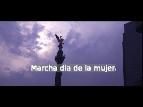 Marcha 8 de marzo 2017 dia de la mujer - YouTube