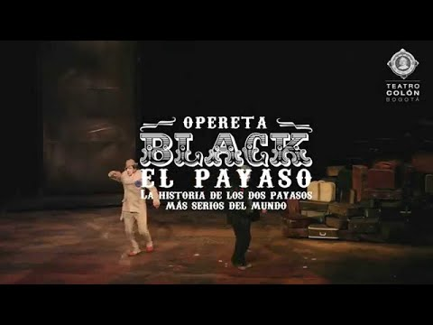 P. SOROZÁBAL   Black el payaso   Teatro Colón de Bogotá 2015