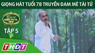 Giọng hát tuổi 78 truyền đam mê Tài tử | Tài tử miệt vườn | THDT