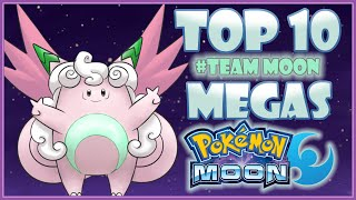 Top 10 #TEAMMOON MEGA EVOLUTION WISHLIST! | Pokemon Sun and Moon | CWpoke Top 10