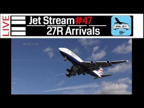 Jet Stream #47: London Heathrow LIVE! 27L Arrivals - Freeview