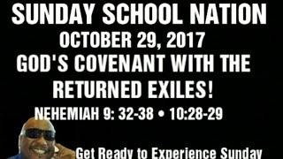 Sunday School Lesson OCTOBER 29, 2017 Nehemiah 9:32-38, 10:28-29
