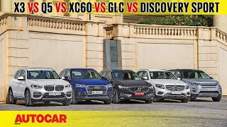 X3 vs Q5 vs XC60 vs GLC vs Discovery Sport | Comparison test | Autocar India