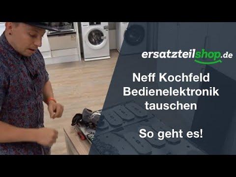 Neff Kochfeld Bedienelektronik Tauschen - So Geht Es!