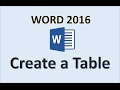 Word 2016 - Creating Tables - How To Create a Table in MS Office - Make Rows Columns and Enter Data