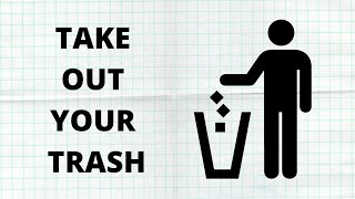 Take Out Your Trash