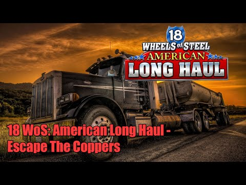 18 WoS: American Long Haul - ESCAPE THE POLICE!