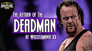 The Undertaker: The Return of the Deadman at WrestleMania XX