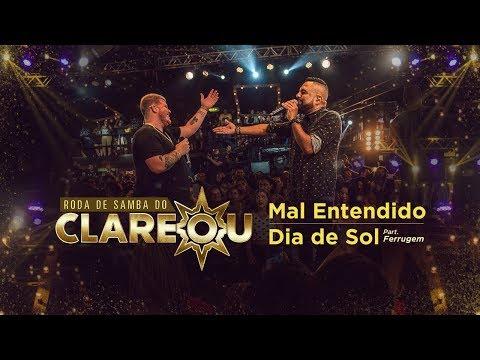 DVD | Roda de Samba do Clareou  - Mal Entendido / Dia de Sol (Part. Ferrugem)