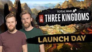 LAUNCH DAY MEGA-STREAM - Total War: THREE KINGDOMS