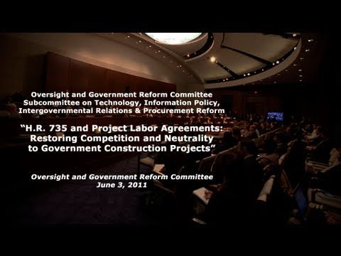 """""""Project Labor Agreements: Restoring Competition & Neutrality to Gov't Construction Projects"""" Part 1"""