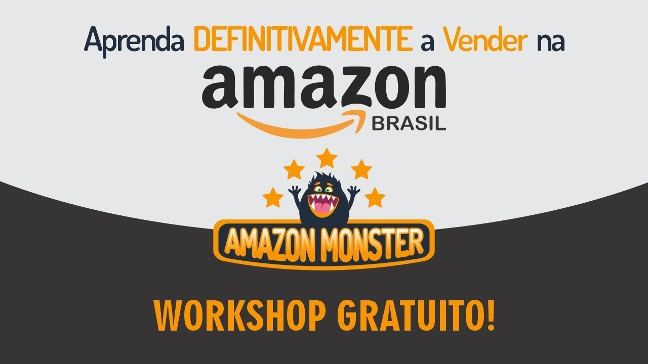 Aula 04 - Workshop Amazon Monster | Vendedor Global