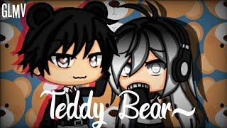 『 Teddy Bear {🐻❤️} • GLMV 』