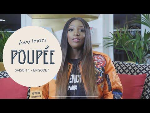 Youtube: POUPÉE – Saison 1 – Episode 1 ( Awa Imani, Lartiste )