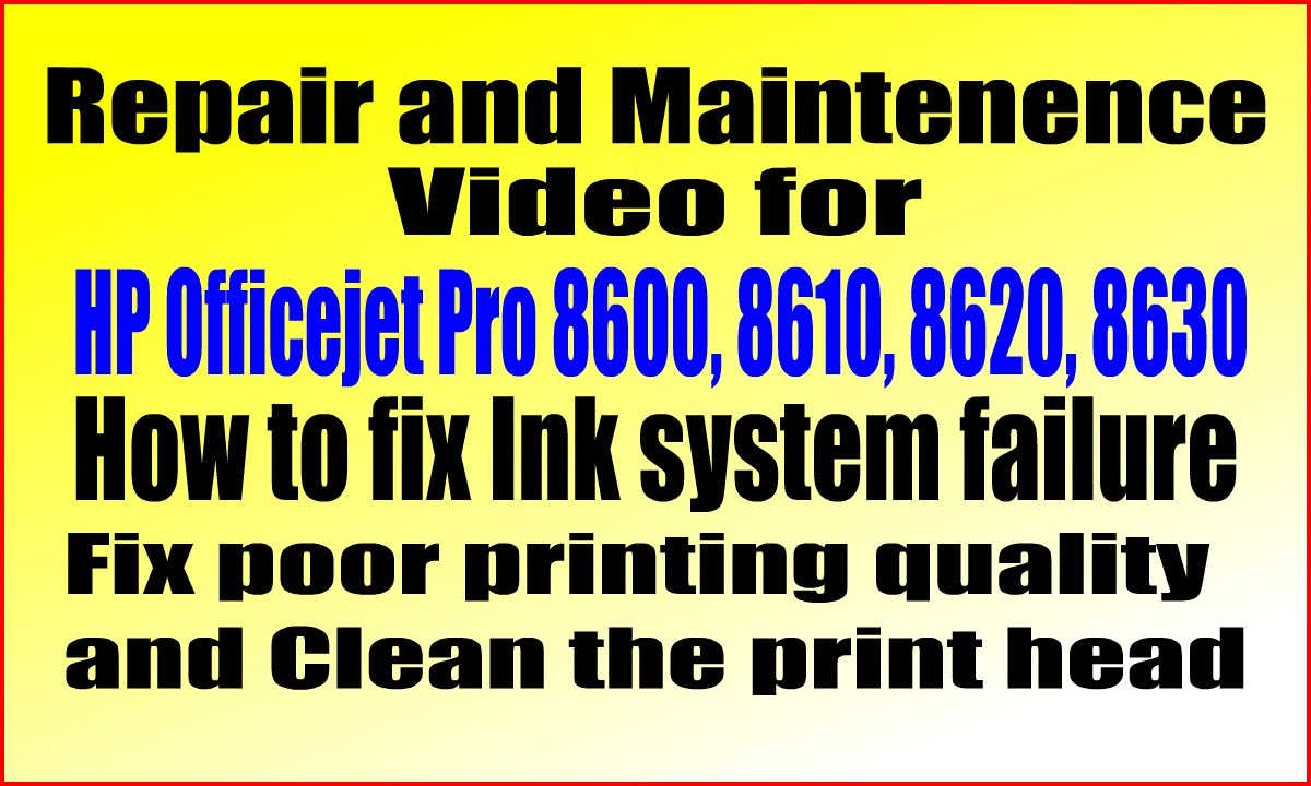 How to Repair and Maintenance video for HP Officejet Pro 8600, 8610, 8620,  8630