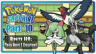 Pokemon Sapphire: Part 10 - Route 110 | Trick House + Team Evolutions!